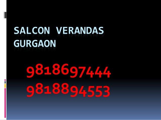 SALCON VERANDAS GURGAON 9818697444 9818894553