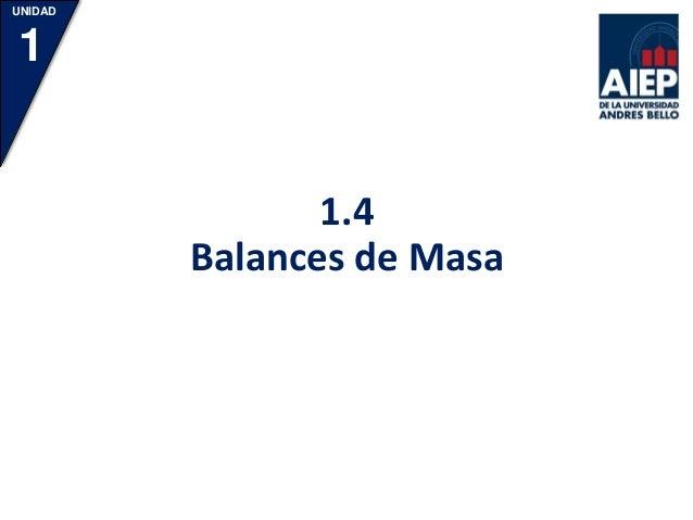 1.4 Balances de Masa UNIDAD 1