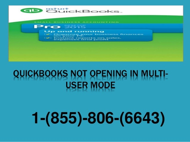 QUICKBOOKS NOT OPENING IN MULTI- USER MODE 1-(855)-806-(6643)