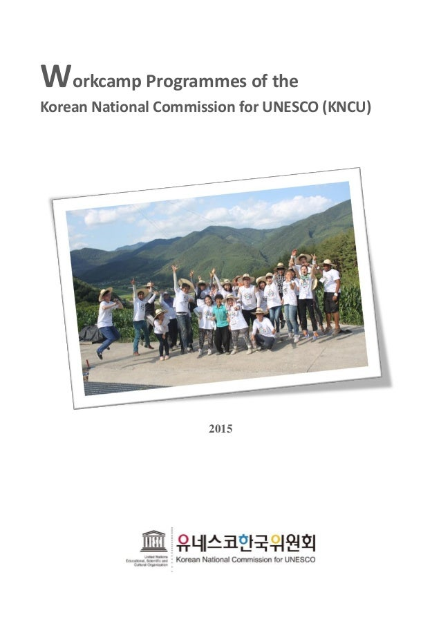 Workcamp Programmes of the Korean National Commission for UNESCO (KNCU) 2015