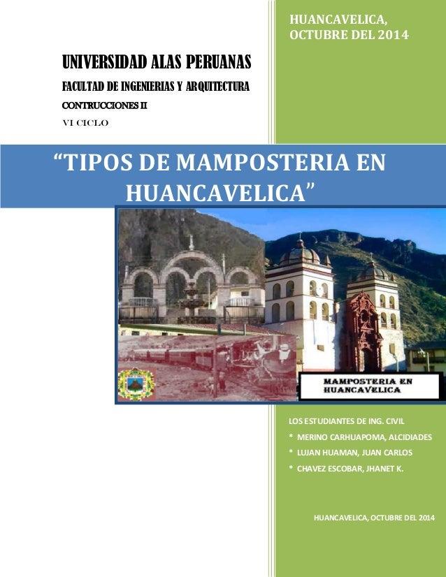 UNIVERSIDAD ALAS PERUANAS FACULTAD DE INGENIERIAS Y ARQUITECTURA CONTRUCCIONES II VI CICLO HUANCAVELICA, SETIEMBRE DEL 201...