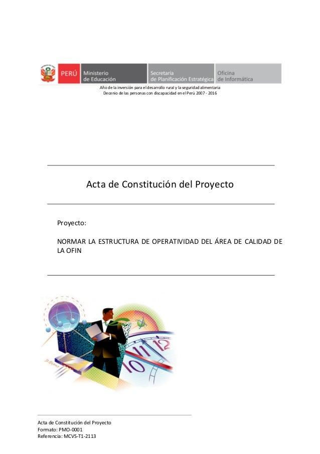 Acta de Constitución del Proyecto Formato: PMO-0001 Referencia: MCVS-T1-2113 Año de la inversión para el desarrollo rural ...
