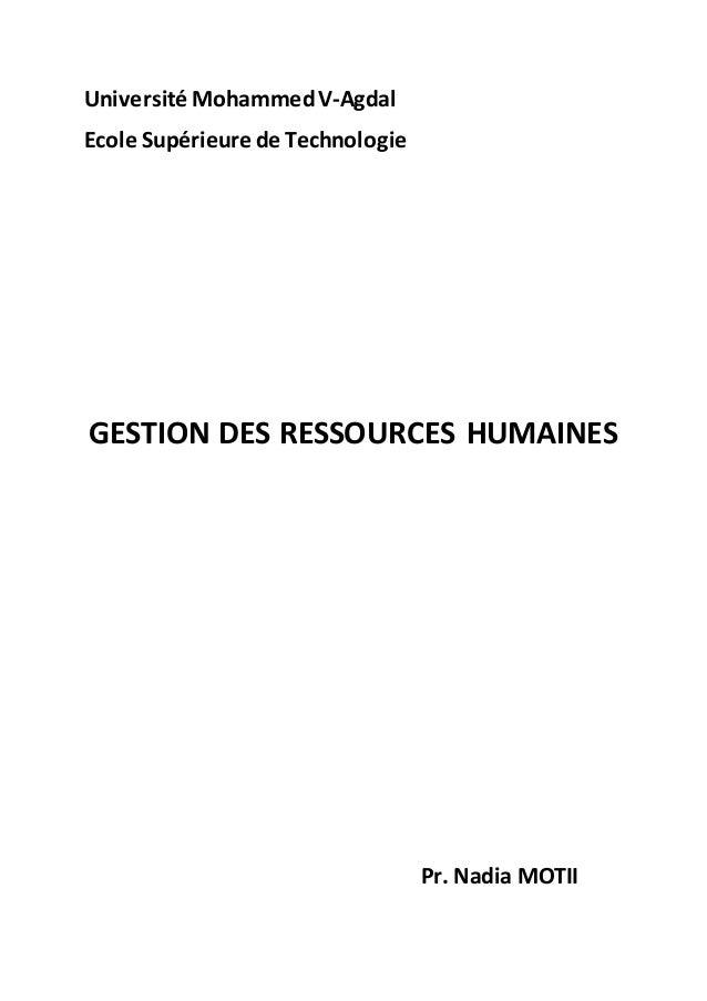 Université MohammedV-Agdal Ecole Supérieure de Technologie GESTION DES RESSOURCES HUMAINES Pr. Nadia MOTII