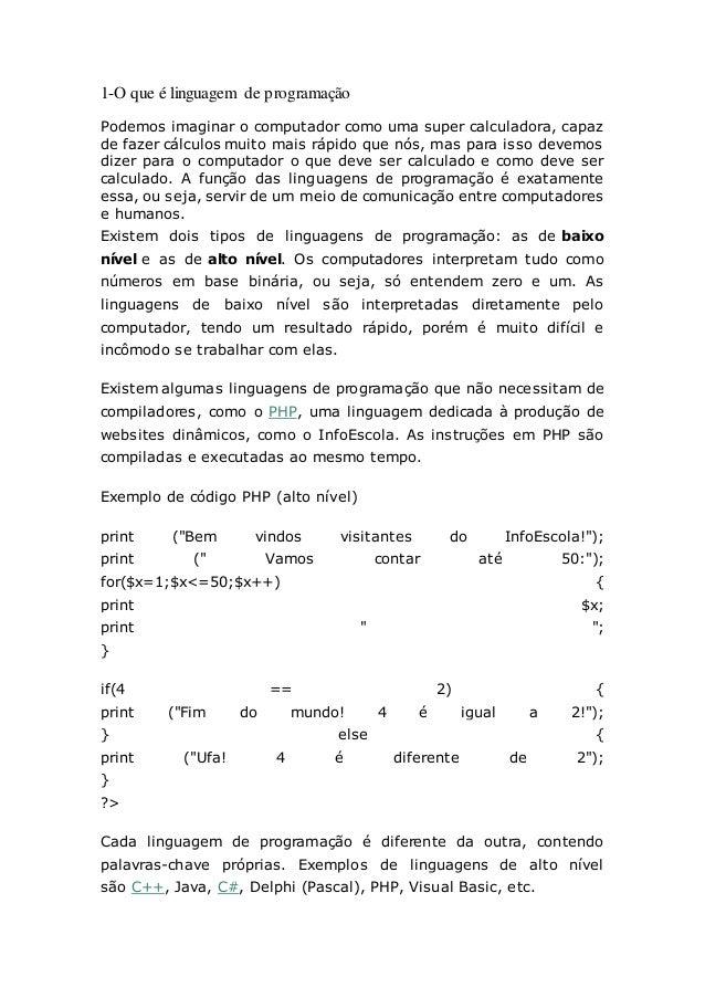 1-O que é linguagem de programação Podemos imaginar o computador como uma super calculadora, capaz de fazer cálculos muito...