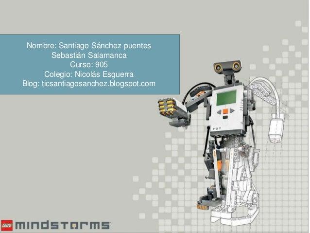 Nombre: Santiago Sánchez puentes Sebastián Salamanca Curso: 905 Colegio: Nicolás Esguerra Blog: ticsantiagosanchez.blogspo...