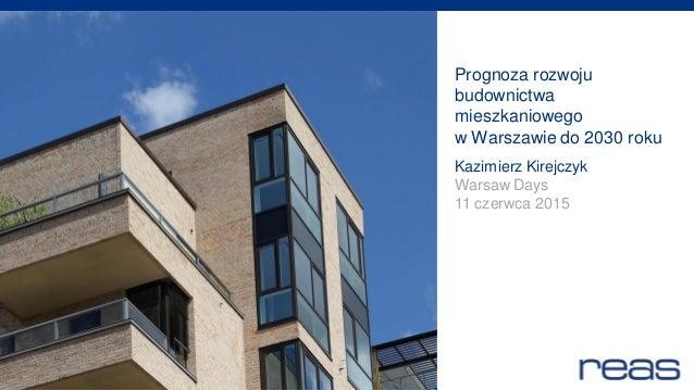 residential advisors Prognoza rozwoju budownictwa mieszkaniowego w Warszawie do 2030 roku Kazimierz Kirejczyk Warsaw Days ...