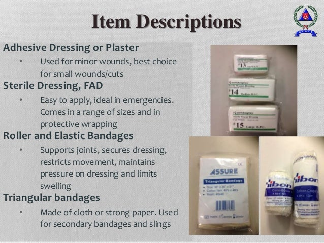 Adhesive Dressing or Plaster • Used for minor wounds, best choice for small wounds/cuts Sterile Dressing, FAD • Easy to ap...