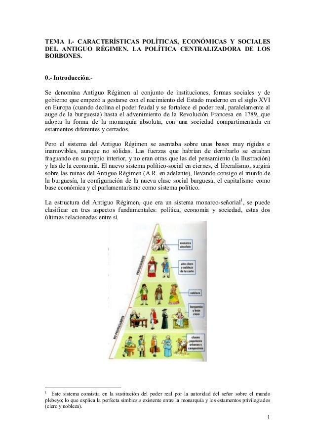1 TEMA 1.- CARACTERÍSTICAS POLÍTICAS, ECONÓMICAS Y SOCIALES DEL ANTIGUO RÉGIMEN. LA POLÍTICA CENTRALIZADORA DE LOS BORBONE...