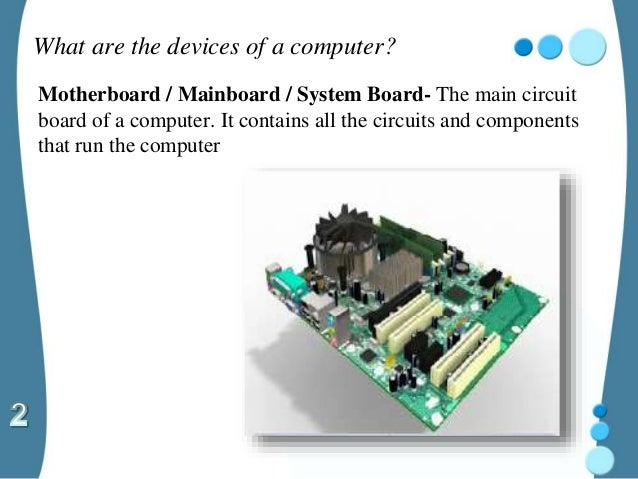 1 3 computer system devices peripherals rh slideshare net what the main or central circuit board of a computer what is the main circuit board of a personal computer called