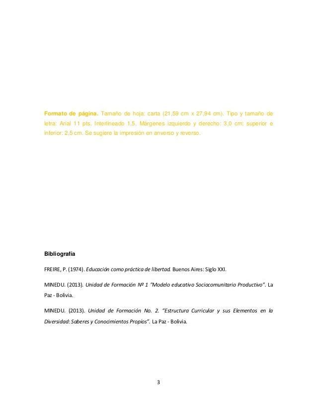 3 Formato de página. Tamaño de hoja: carta (21,59 cm x 27,94 cm). Tipo y tamaño de letra: Arial 11 pts. Interlineado 1,5. ...