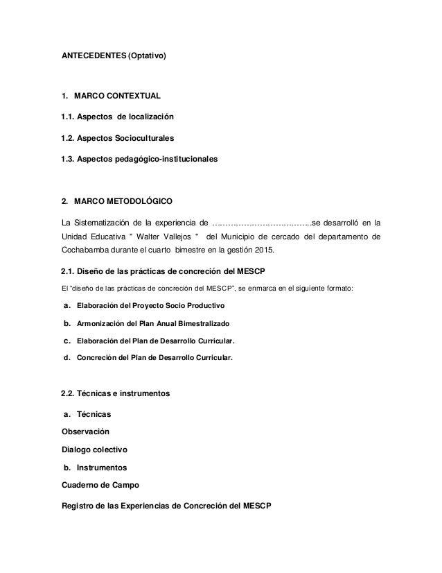 ANTECEDENTES (Optativo) 1. MARCO CONTEXTUAL 1.1. Aspectos de localización 1.2. Aspectos Socioculturales 1.3. Aspectos peda...
