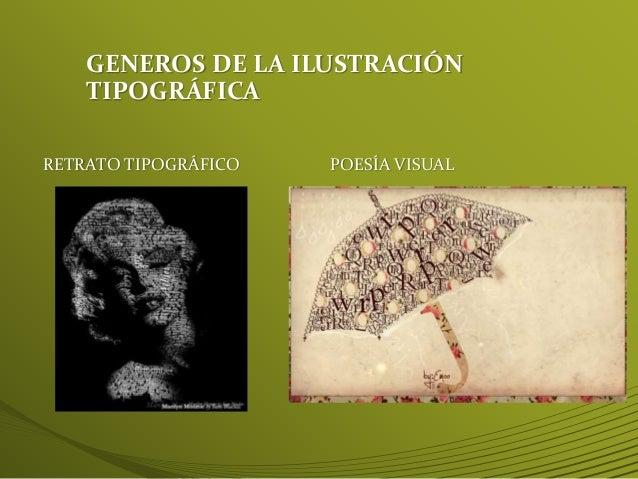 • Imágenes tipográficas son imágenes creadas con el uso de sólo texto. Cabello , caras, ojos y sonrisas , por ejemplo, est...