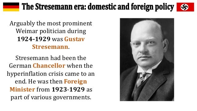 how successful was stresemann from 1923 1929 1 gustav stresemann, the most influential german politician from 1923-1929 helped germany, in many ways recover in the years he was in power.