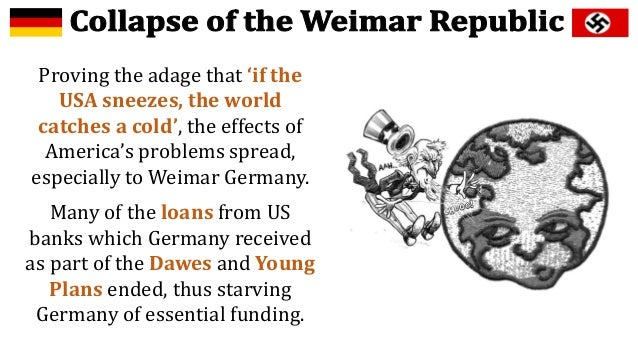 a history of the downfall of weimar republic Constitutional rights foundation bill of  the fall of the weimar republic  german history sources links to documents related to german history the weimar republic.