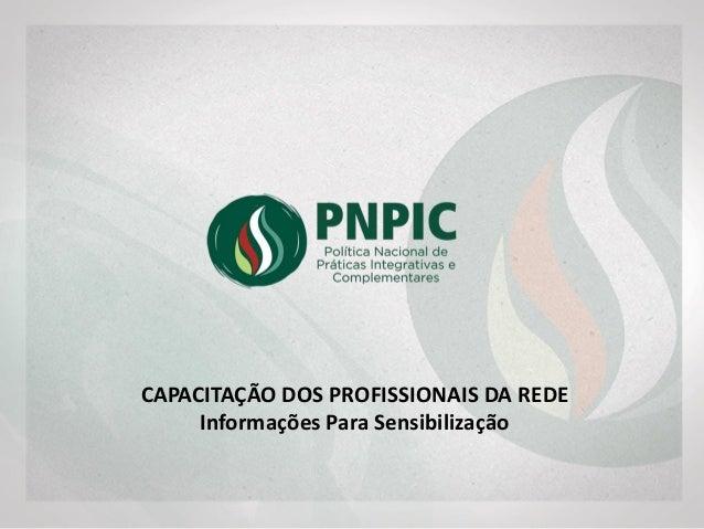 CAPACITAÇÃO DOS PROFISSIONAIS DA REDE Informação Para Sensibilização