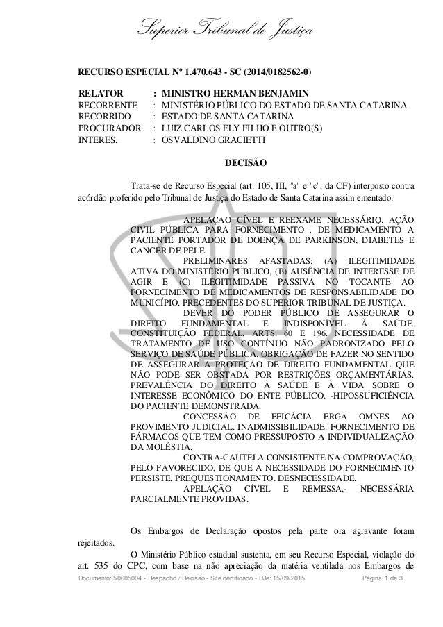 Superior Tribunal de Justiça RECURSO ESPECIAL Nº 1.470.643 - SC (2014/0182562-0) RELATOR : MINISTRO HERMAN BENJAMIN RECORR...