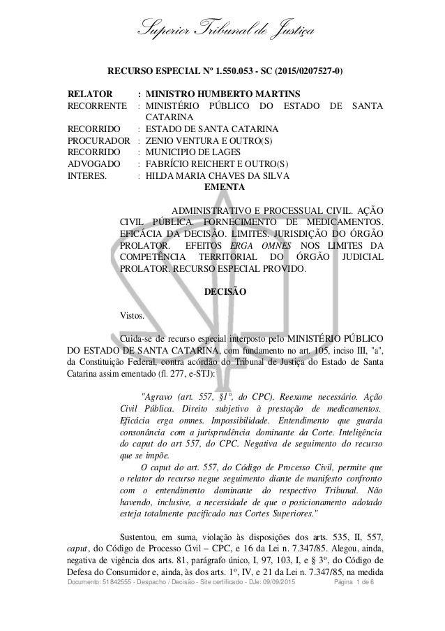 Superior Tribunal de Justiça RECURSO ESPECIAL Nº 1.550.053 - SC (2015/0207527-0) RELATOR : MINISTRO HUMBERTO MARTINS RECOR...