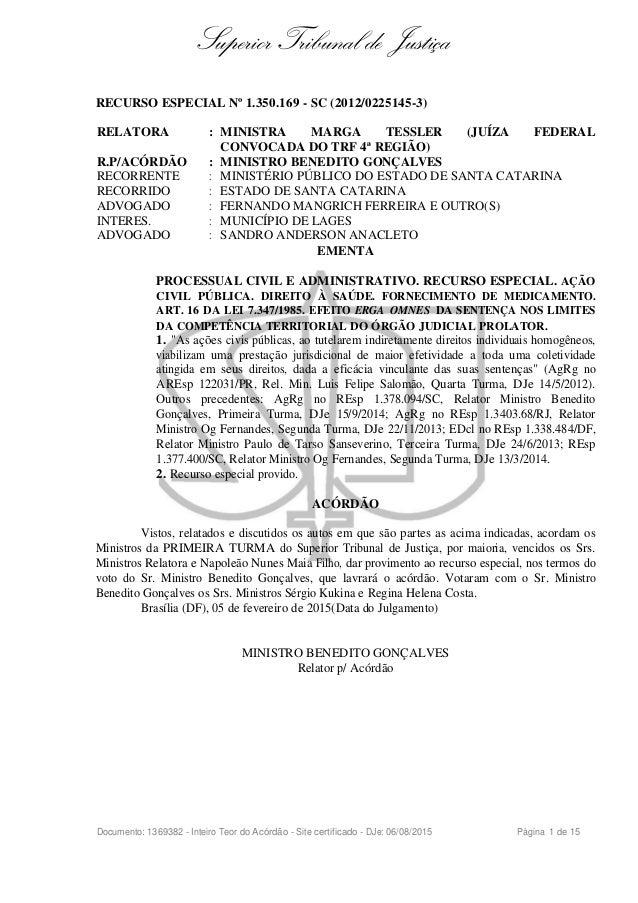 Superior Tribunal de Justiça RECURSO ESPECIAL Nº 1.350.169 - SC (2012/0225145-3) RELATORA : MINISTRA MARGA TESSLER (JUÍZA ...