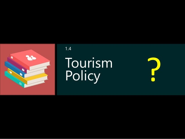 Tourism Policy ? 1.4