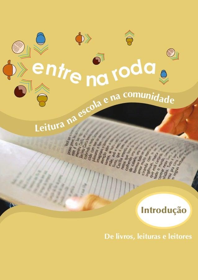 Leitura na escola e na comunidade Introdução De livros, leituras e leitores Entre_na_roda_módulo Introdutorio_revisado.ind...