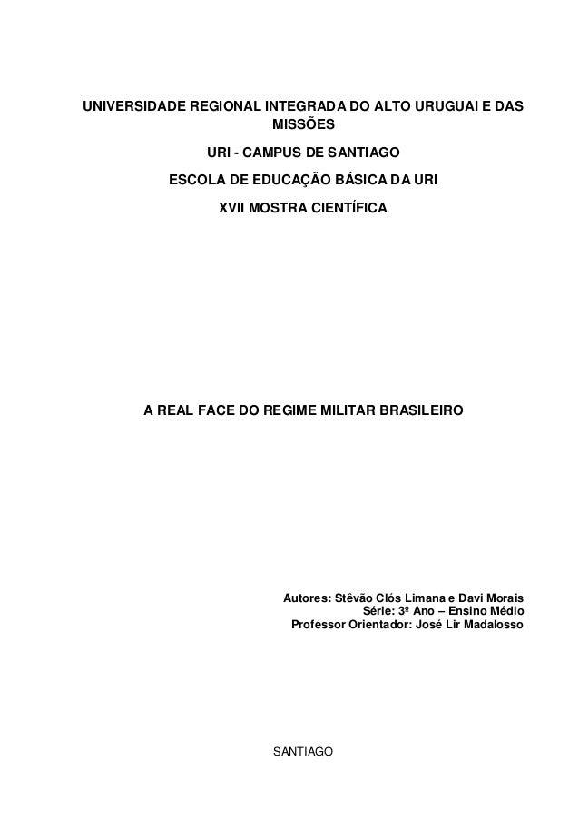 1 UNIVERSIDADE REGIONAL INTEGRADA DO ALTO URUGUAI E DAS MISSÕES URI - CAMPUS DE SANTIAGO ESCOLA DE EDUCAÇÃO BÁSICA DA URI ...