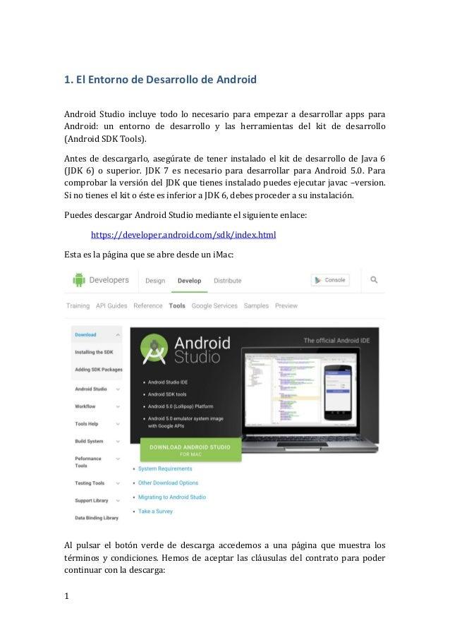 1 1. El Entorno de Desarrollo de Android Android Studio incluye todo lo necesario para empezar a desarrollar apps para And...