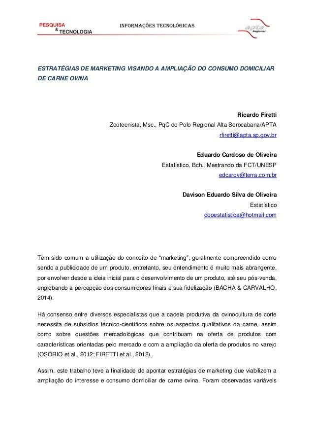 ESTRATÉGIAS DE MARKETING VISANDO A AMPLIAÇÃO DO CONSUMO DOMICILIAR DE CARNE OVINA Ricardo Firetti Zootecnista, Msc., PqC d...