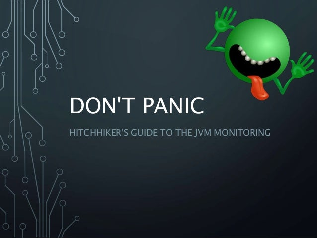 DON'T PANIC HITCHHIKER'S GUIDE TO THE JVM MONITORING