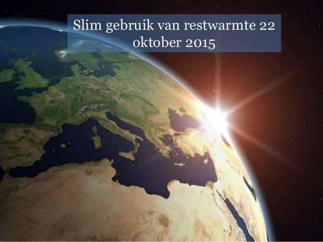 Slim gebruik van restwarmte 22 oktober 2015