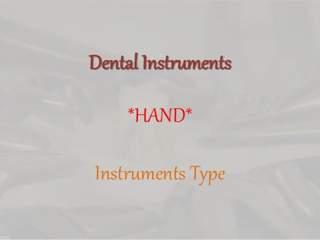 Dental Instruments *HAND* Instruments Type