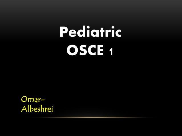 Pediatric OSCE 1 Omar- Albeshrei