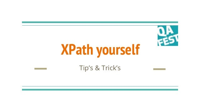 XPath yourself Tip's & Trick's