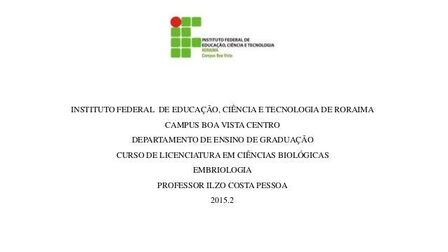 INSTITUTO FEDERAL DE EDUCAÇÃO, CIÊNCIA E TECNOLOGIA DE RORAIMA CAMPUS BOA VISTA CENTRO DEPARTAMENTO DE ENSINO DE GRADUAÇÃO...