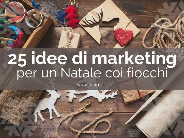 25 idee di marketing per un Natale coi fiocchi www.silviasola.it