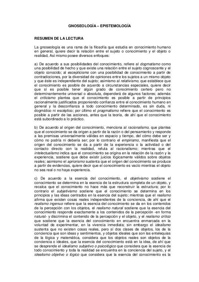 GNOSEOLOGÍA – EPISTEMOLOGÍA RESUMEN DE LA LECTURA La gnoseología es una rama de la filosofía que estudia en conocimiento h...