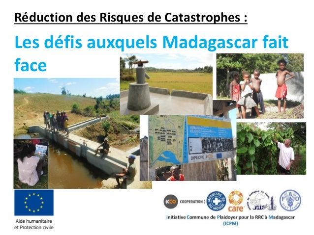 Réduction des Risques de Catastrophes : Les défis auxquels Madagascar fait face