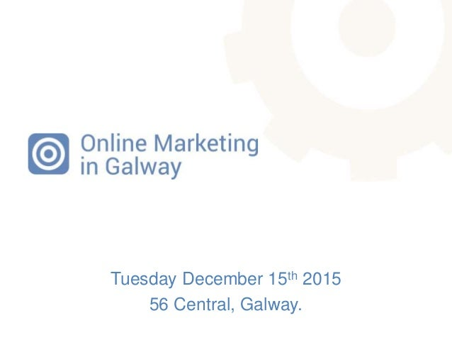 Tuesday December 15th 2015 56 Central, Galway.