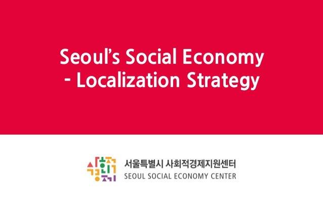 Seoul's Social Economy - Localization Strategy