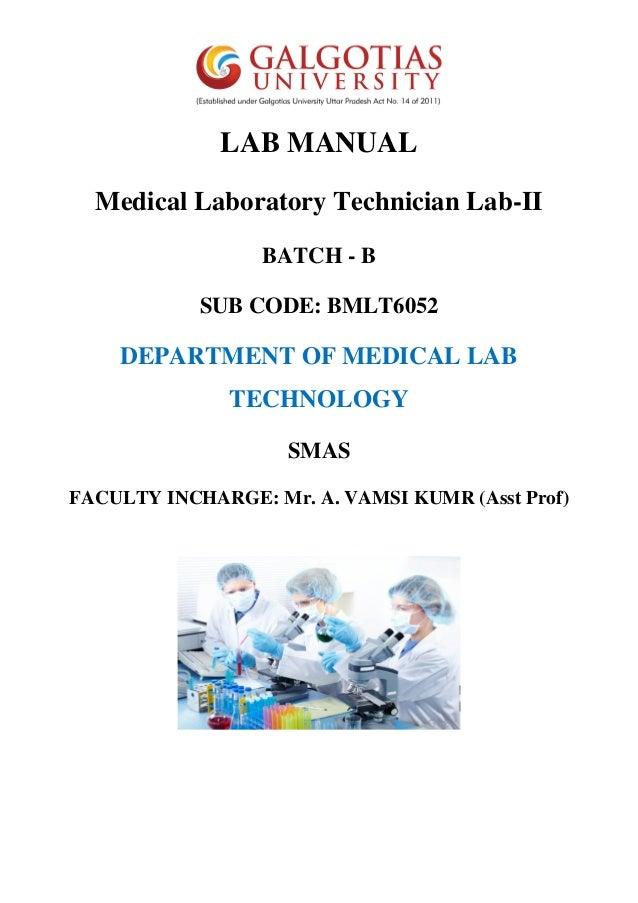LAB MANUAL Medical Laboratory Technician Lab-II BATCH - B SUB CODE: BMLT6052 DEPARTMENT OF MEDICAL LAB TECHNOLOGY SMAS FAC...