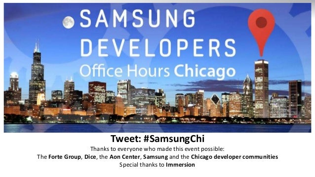 Tweet: #SamsungChi Thanks to everyone who made this event possible: The Forte Group, Dice, the Aon Center, Samsung and the...