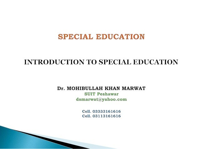  Special Education or Special Needs Education is the form of education planned for the students with Special Needs in a w...