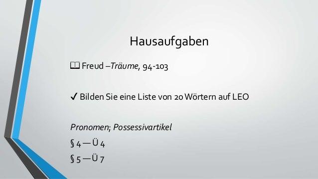 Hausaufgaben 📖 Freud –Träume, 94-103 ✔ Bilden Sie eine Liste von 20Wörtern auf LEO Pronomen; Possessivartikel § 4 — Ü 4 § ...