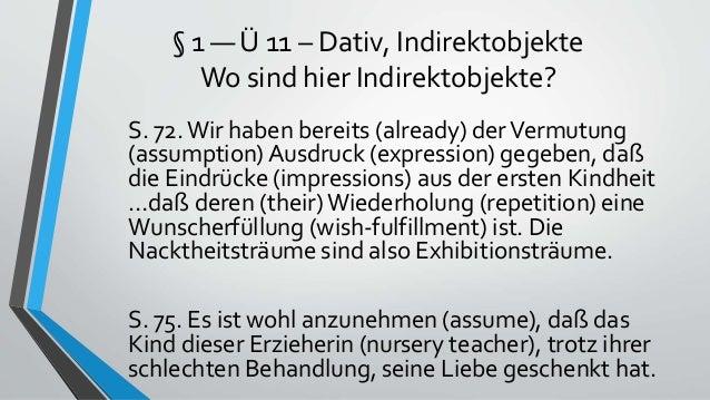 § 1 — Ü 11 – Dativ, Indirektobjekte Wo sind hier Indirektobjekte? S. 72. Wir haben bereits (already) derVermutung (assumpt...