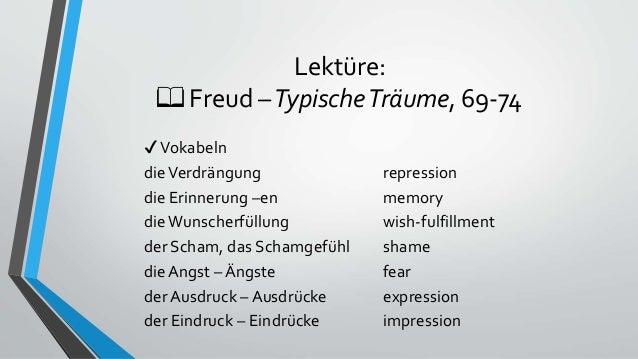 Lektüre: 📖 Freud –TypischeTräume, 69-74 ✔Vokabeln dieVerdrängung repression die Erinnerung –en memory dieWunscherfüllung w...