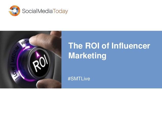 The ROI of Influencer Marketing #SMTLive