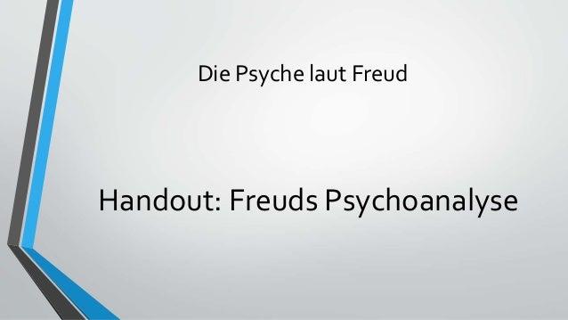 Die Psyche laut Freud Handout: Freuds Psychoanalyse