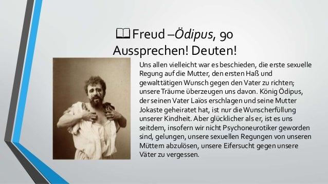 📖 Freud –Ödipus, 90 Aussprechen! Deuten! Uns allen vielleicht war es beschieden, die erste sexuelle Regung auf die Mutter,...