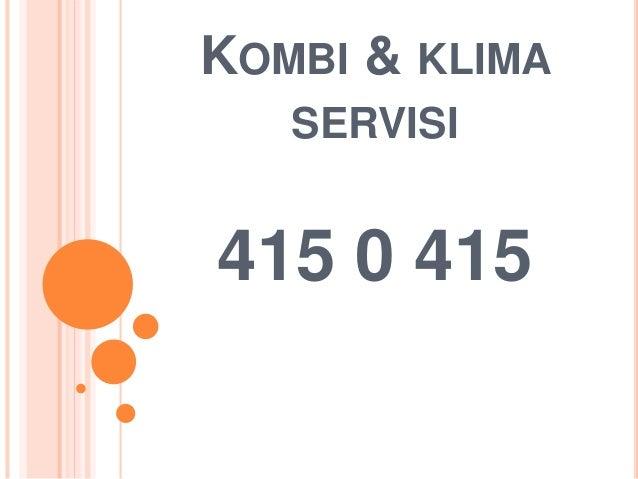 KOMBI & KLIMA SERVISI 415 0 415