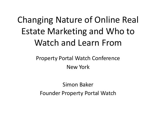 Changing Nature of Online Real Estate Marketing and Who to Watch and Learn From Property Portal Watch Conference New York ...