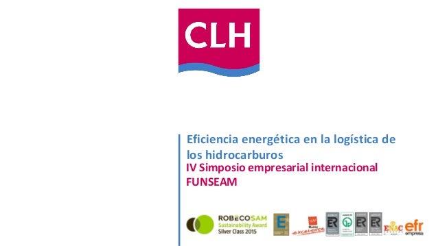 Eficiencia energética en la logística de los hidrocarburos IV Simposio empresarial internacional FUNSEAM